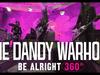 "The Dandy Warhols ""Be Alright"" 360° - Shot @ The Dandys' studio The Odditorium"