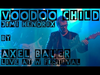 Voodoo Child Jimi Hendrix by Axel Bauer - Live video W Festival