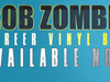 Rob Zombie Career Vinyl Box Set - OUT NOW!