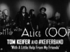 Alice Cooper - TOM KEIFER and #KEIFERBAND performs 'With A Little Help From My Friends