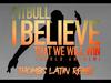 Pitbull - I Believe That We Will Win | World Anthem - Thombs Latin Remix (Pseudo Video)