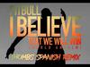 Pitbull - I Believe That We Will Win | World Anthem - Thombs Spanish Remix (Pseudo Video)