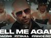 Pitbull - Tell Me Again (feat. Prince Royce & Ludacris)