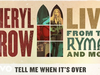 Sheryl Crow - Tell Me When It's Over (Live From the Ryman / 2019 / Audio)