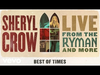 Sheryl Crow - Best Of Times (Live From the Ryman / 2019 / Audio)